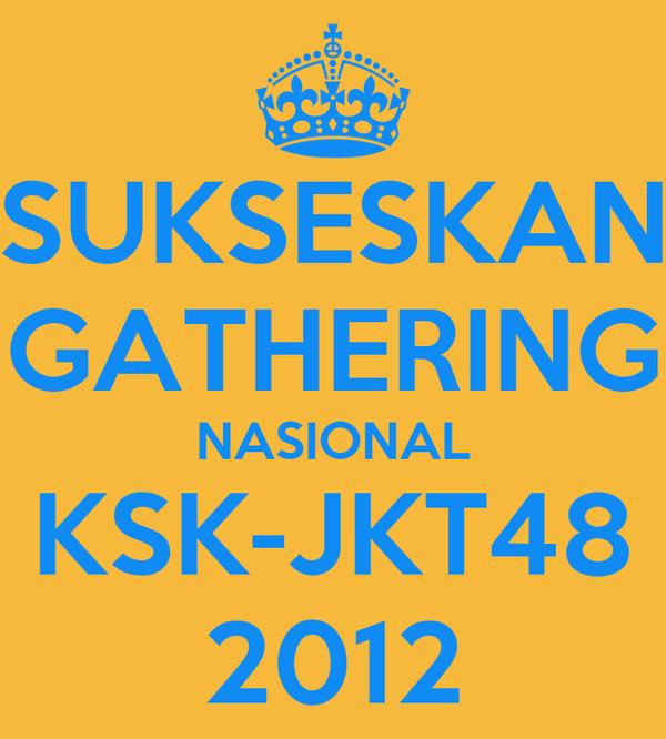 SUKSESKAN GATHERING NASIONAL KSK-JKT48 2012