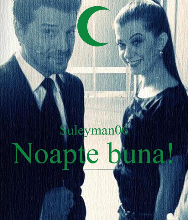 Suleyman06 Noapte buna!