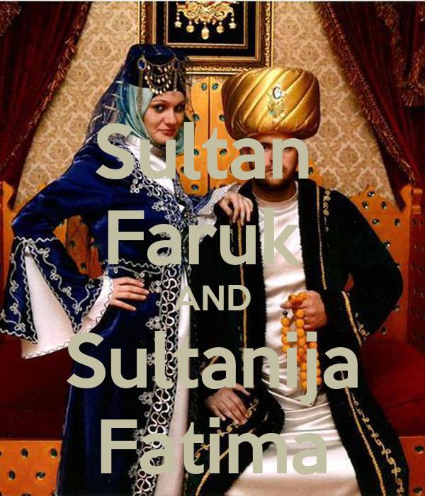 Sultan  Faruk  AND Sultanija Fatima