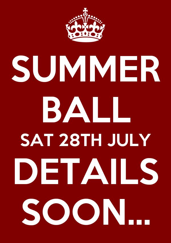 SUMMER BALL SAT 28TH JULY DETAILS SOON...