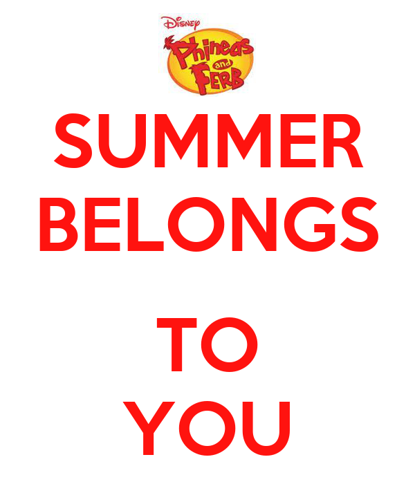 SUMMER BELONGS  TO YOU