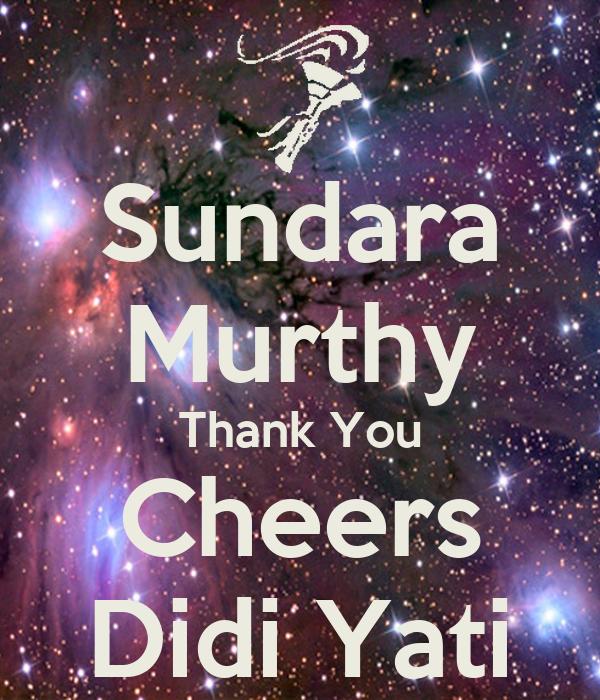 Sundara Murthy Thank You Cheers Didi Yati