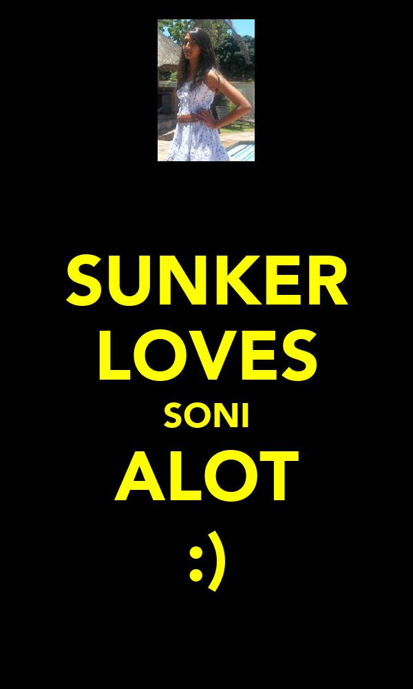 SUNKER LOVES SONI ALOT :)