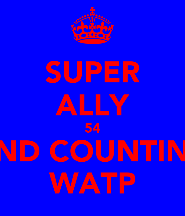 SUPER ALLY 54 AND COUNTING WATP
