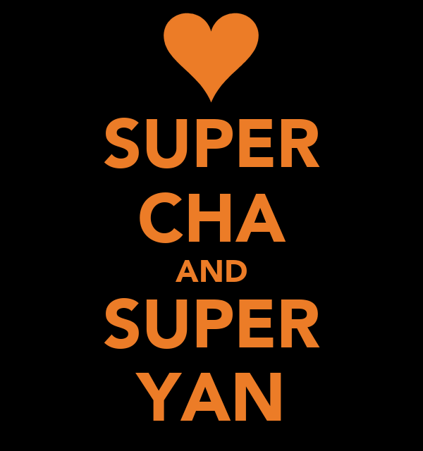 SUPER CHA AND SUPER YAN