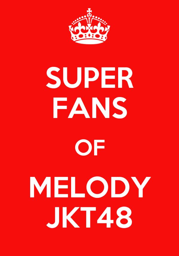 SUPER FANS OF MELODY JKT48