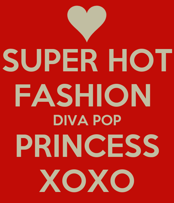 SUPER HOT FASHION  DIVA POP PRINCESS XOXO