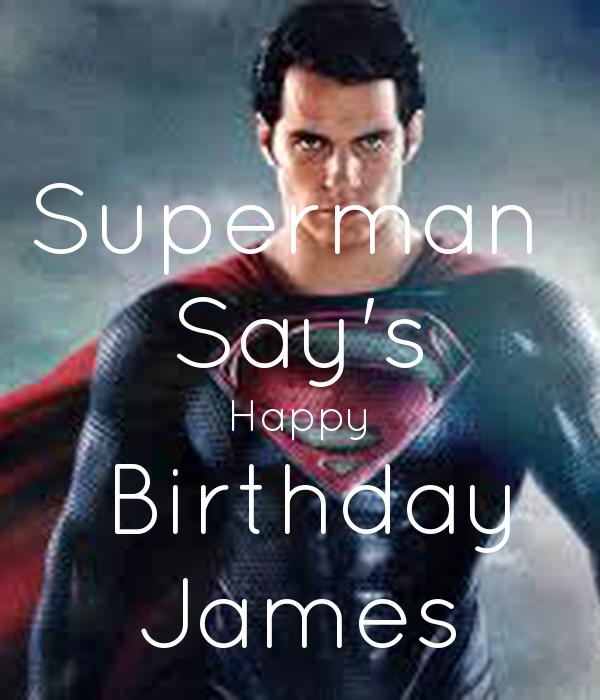 Superman  Say's Happy  Birthday James