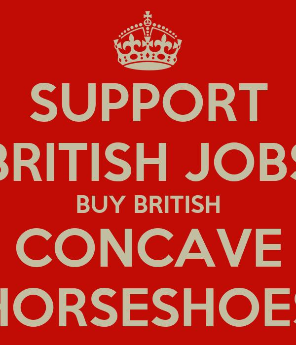 SUPPORT BRITISH JOBS BUY BRITISH CONCAVE HORSESHOES