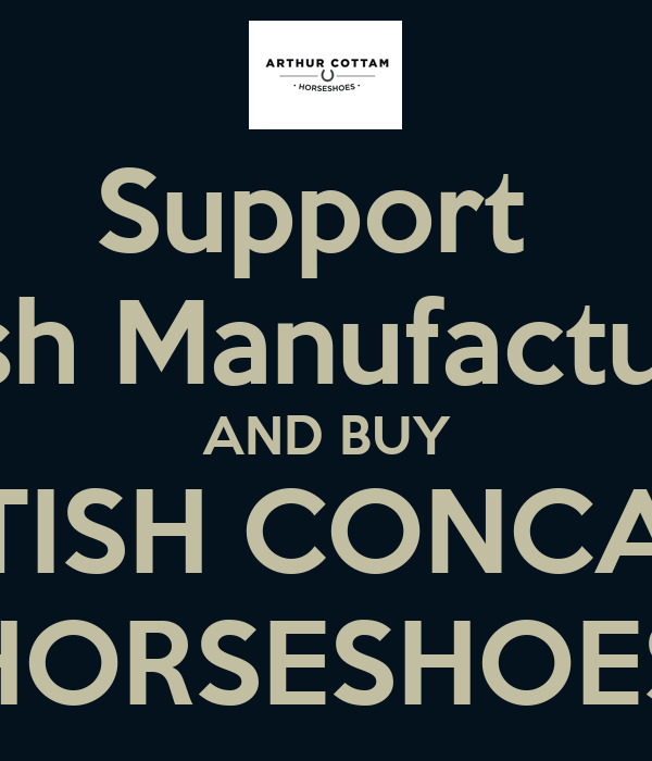Support  British Manufacturing  AND BUY BRITISH CONCAVE  HORSESHOES