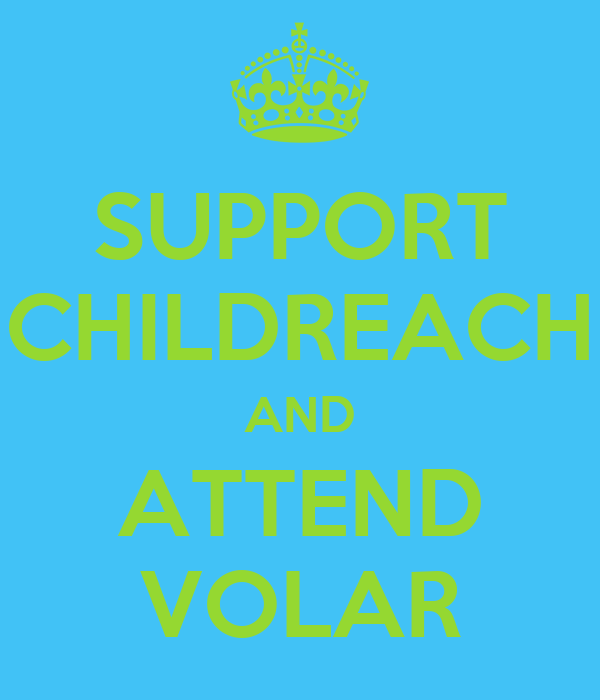 SUPPORT CHILDREACH AND ATTEND VOLAR