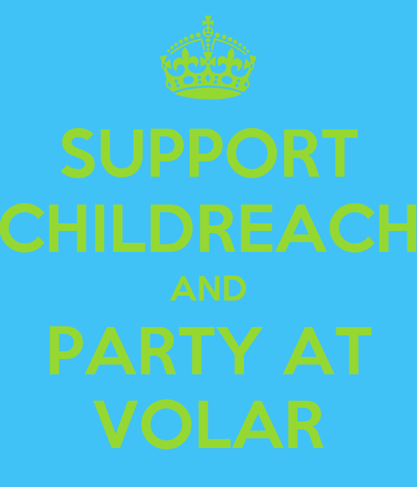 SUPPORT CHILDREACH AND PARTY AT VOLAR