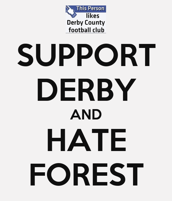 SUPPORT DERBY AND HATE FOREST
