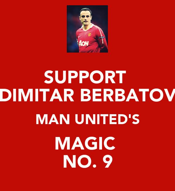 SUPPORT  DIMITAR BERBATOV MAN UNITED'S MAGIC  NO. 9
