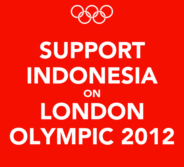 SUPPORT INDONESIA ON LONDON OLYMPIC 2012