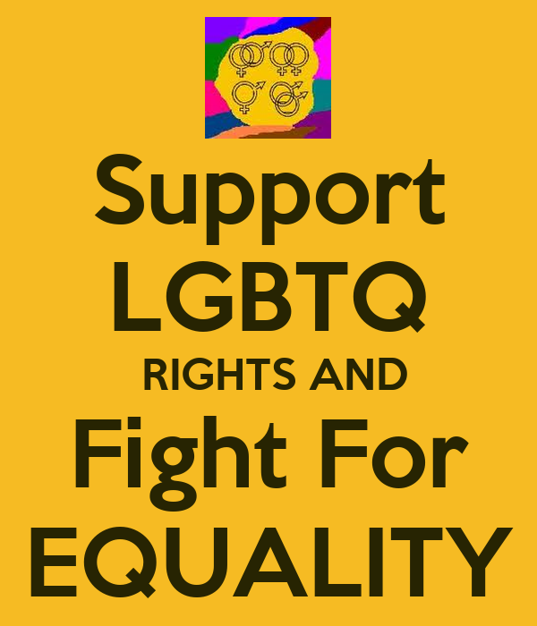 Support LGBTQ  RIGHTS AND Fight For EQUALITY