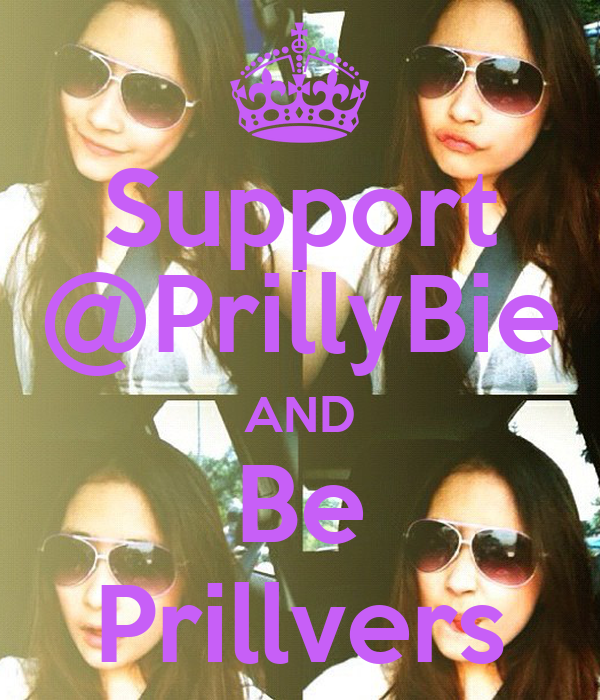 Support @PrillyBie AND Be Prillvers