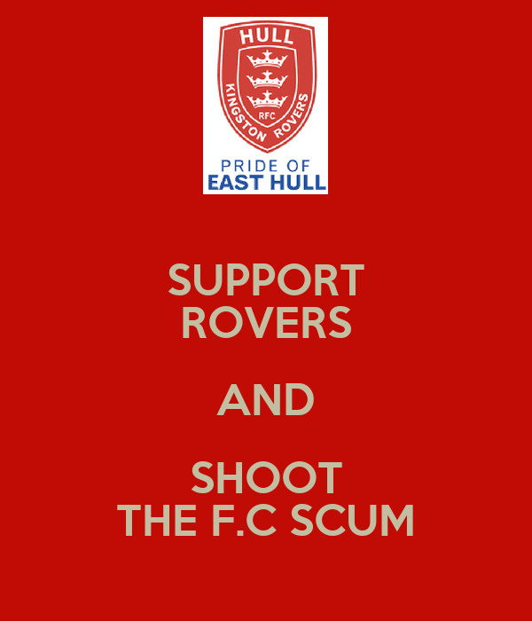 SUPPORT ROVERS AND SHOOT THE F.C SCUM