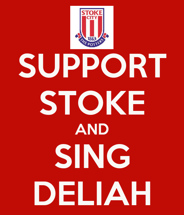 SUPPORT STOKE AND SING DELIAH