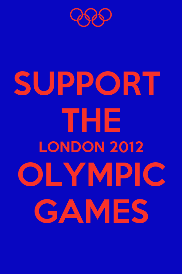 SUPPORT  THE LONDON 2012 OLYMPIC GAMES