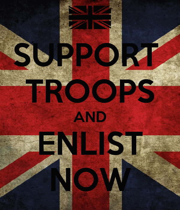 SUPPORT  TROOPS AND ENLIST  NOW