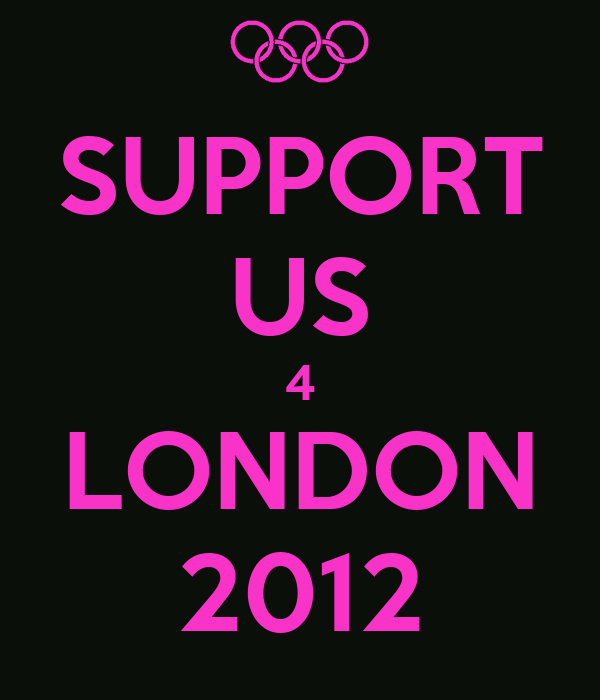SUPPORT US 4 LONDON 2012