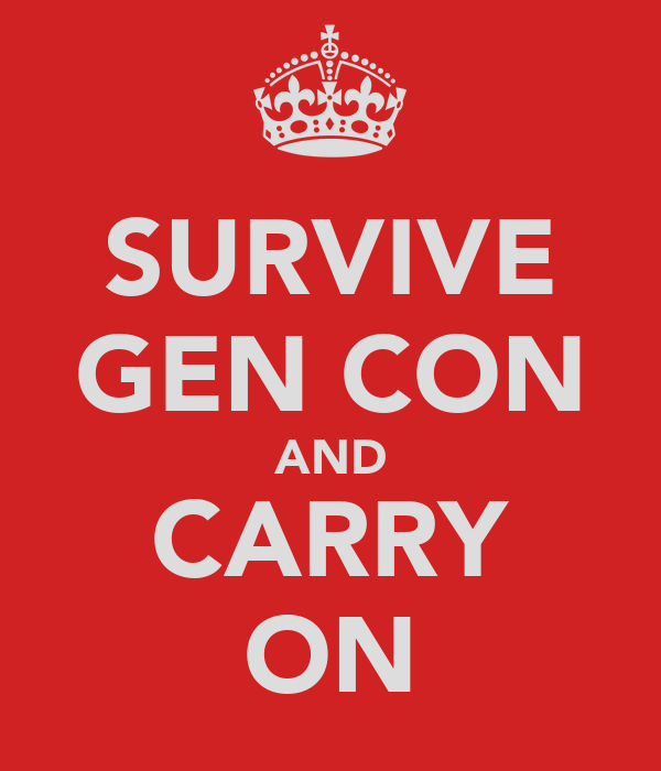 SURVIVE GEN CON AND CARRY ON