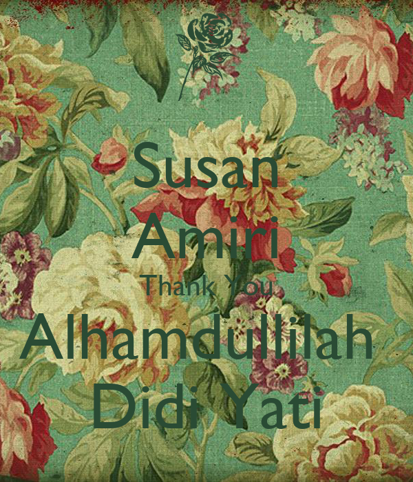 Susan Amiri Thank You Alhamdullilah  Didi Yati