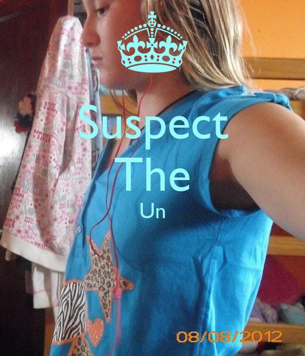 Suspect The Un