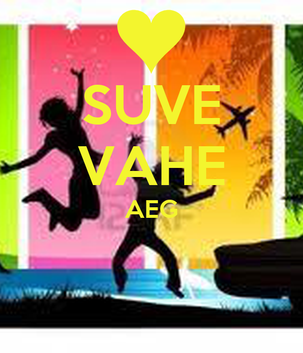 SUVE VAHE AEG
