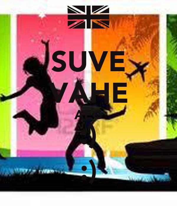 SUVE VAHE AEG :) :)