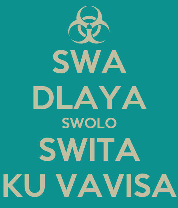 SWA DLAYA SWOLO SWITA KU VAVISA