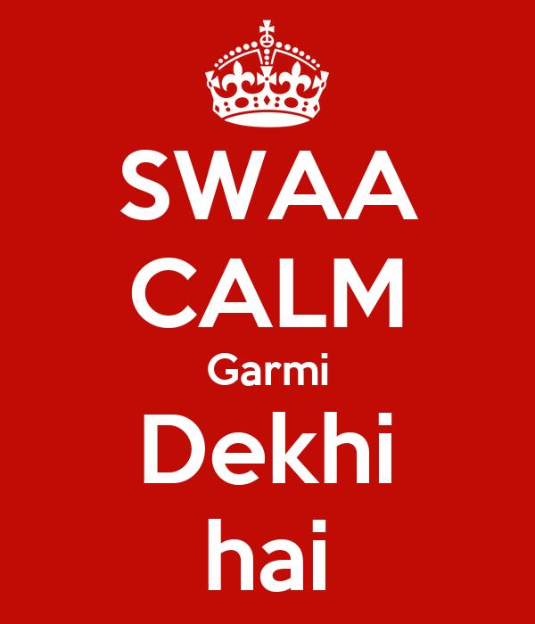 SWAA CALM Garmi Dekhi hai