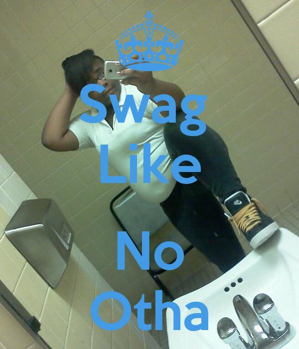 Swag  Like  No Otha