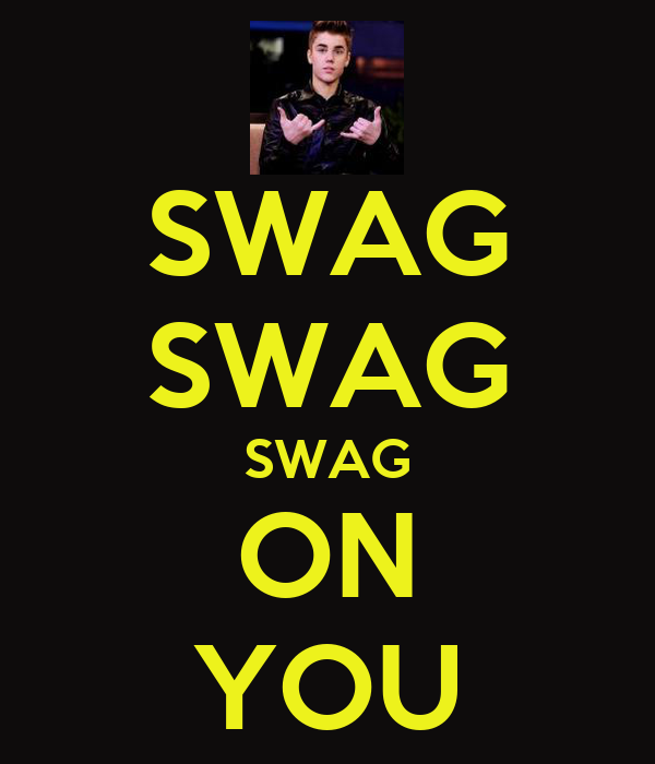SWAG SWAG SWAG ON YOU