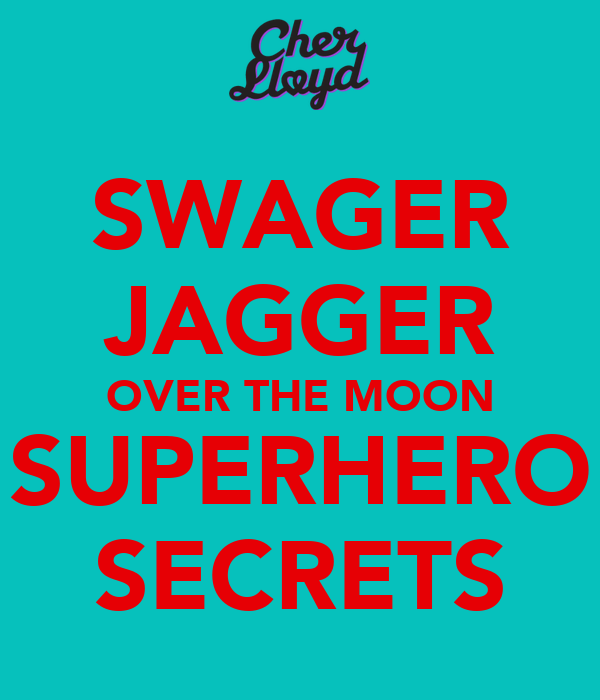 SWAGER JAGGER OVER THE MOON SUPERHERO SECRETS