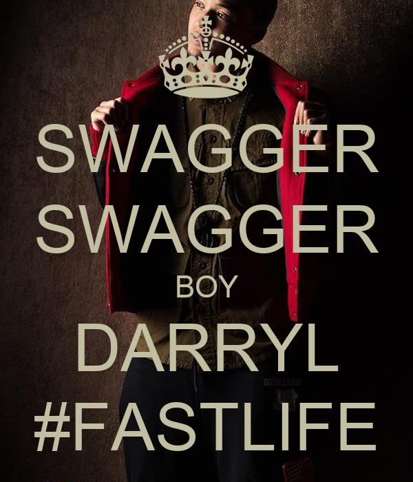 SWAGGER SWAGGER BOY DARRYL #FASTLIFE
