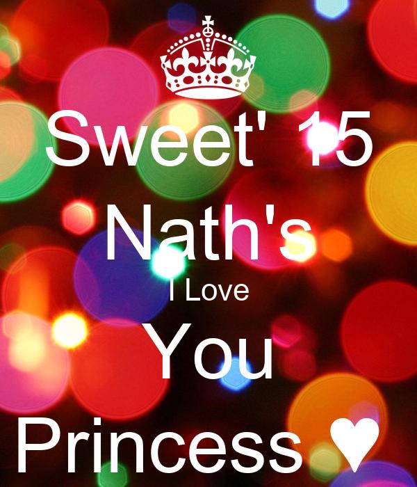 Sweet' 15 Nath's I Love You Princess ♥