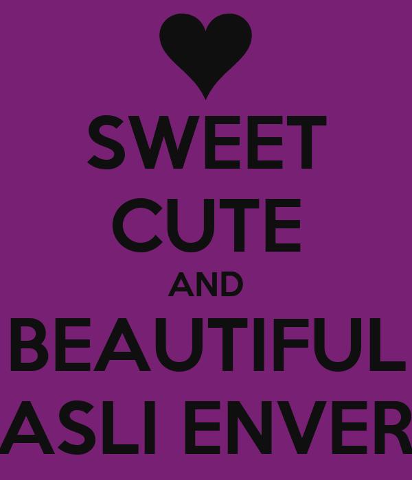 SWEET CUTE AND BEAUTIFUL ASLI ENVER