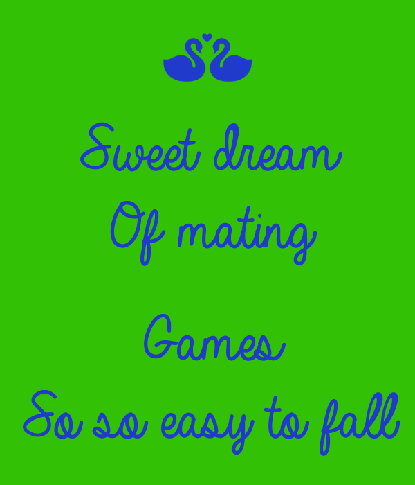 Sweet dream Of mating  Games So so easy to fall