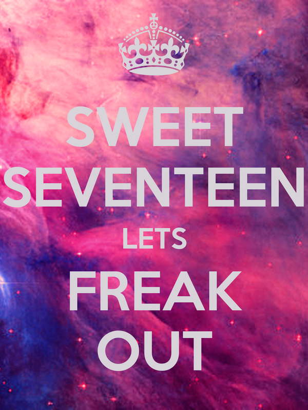SWEET SEVENTEEN LETS FREAK OUT