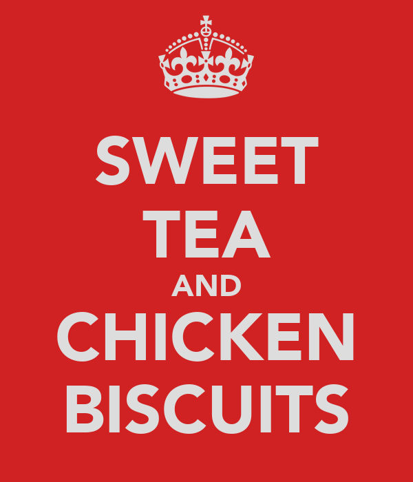 SWEET TEA AND CHICKEN BISCUITS