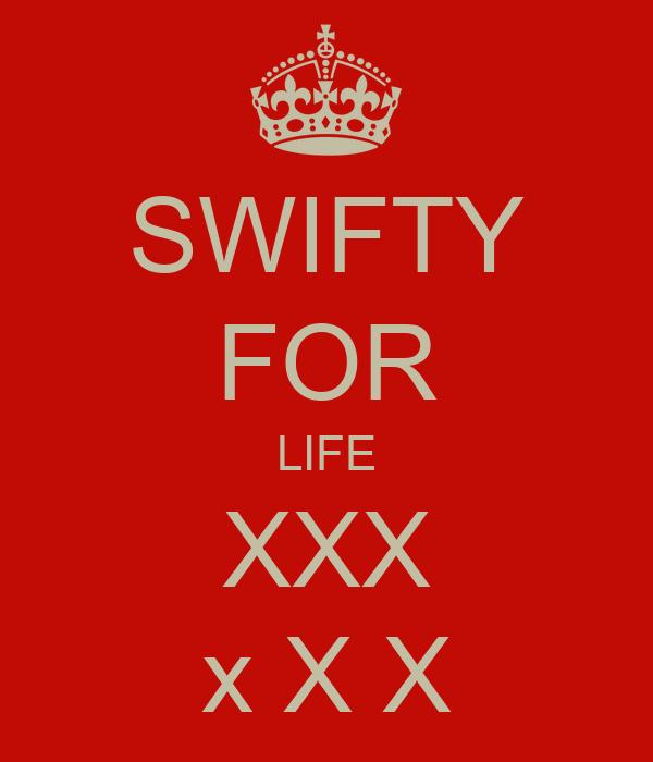 SWIFTY FOR LIFE XXX x X X