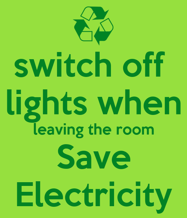 switch off lights when leaving the room Save Electricity Poster ...:switch off lights when leaving the room Save Electricity,Lighting