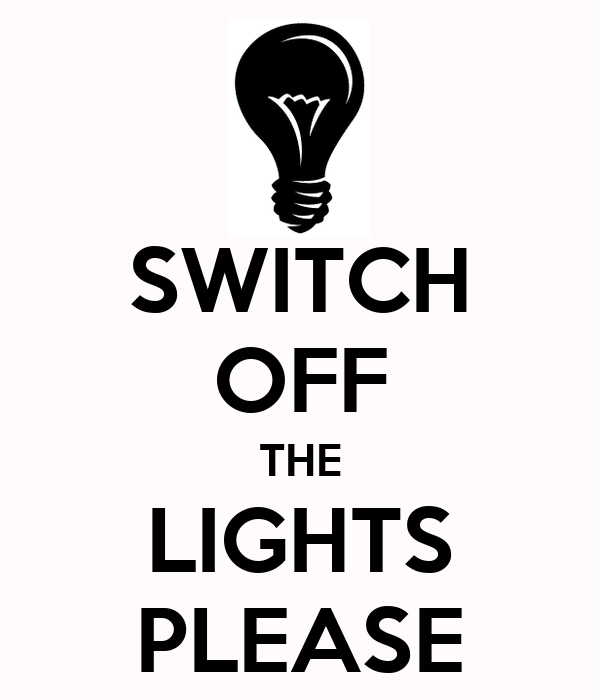 SWITCH OFF THE LIGHTS PLEASE Poster | LIGHTBULB | Keep Calm-o-Matic:SWITCH OFF THE LIGHTS PLEASE,Lighting
