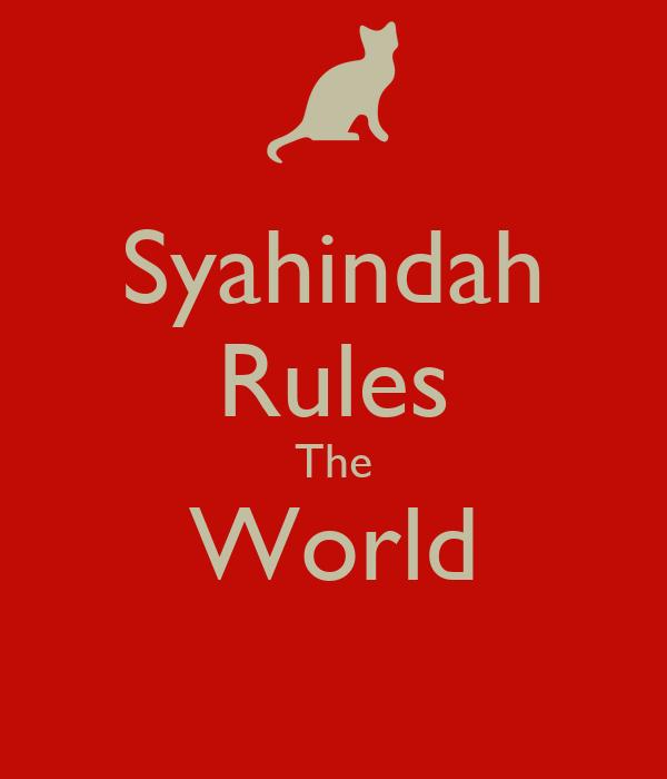 Syahindah Rules The World