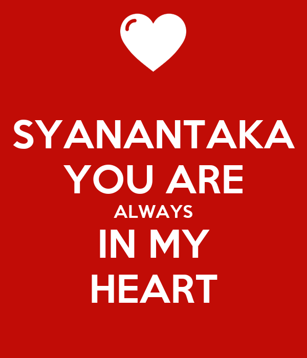 SYANANTAKA YOU ARE ALWAYS IN MY HEART