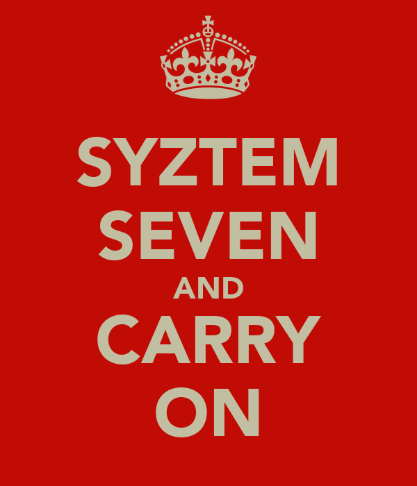 SYZTEM SEVEN AND CARRY ON