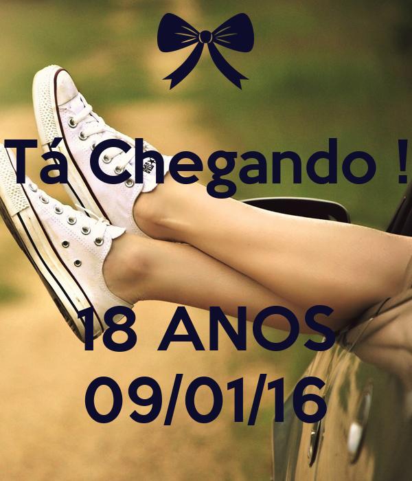 Tá Chegando !   18 ANOS 09/01/16