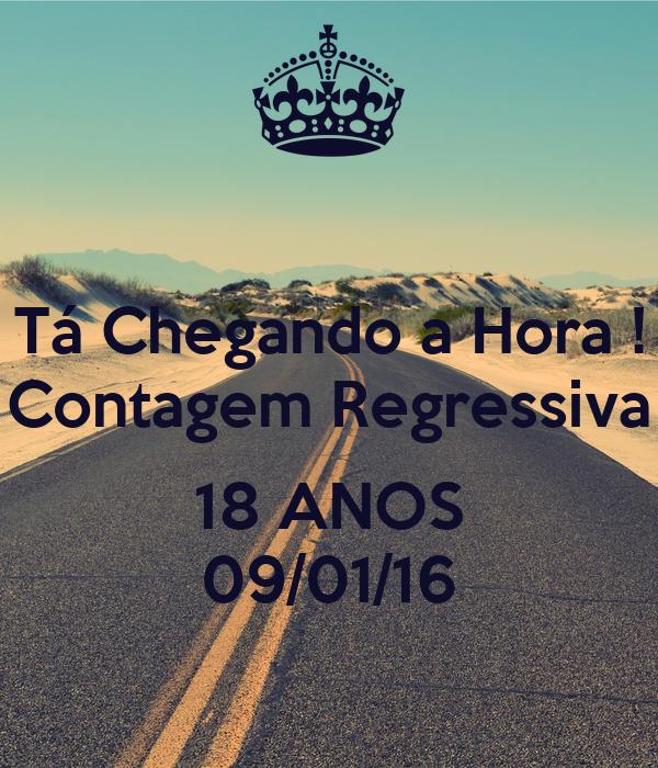 Tá Chegando a Hora ! Contagem Regressiva  18 ANOS 09/01/16